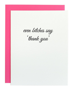 Chez Gagne Even Bitches Say Thank You Card