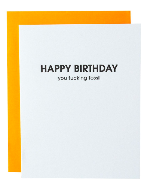 Chez Gagne Happy Birthday You Fucking Fossil Card