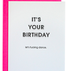 Chez Gagne It's Your Birthday Card