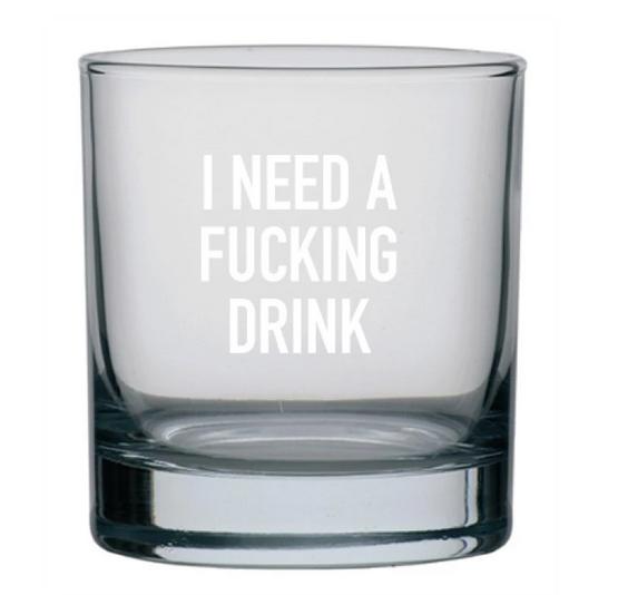 Need a Drink Rocks Glass
