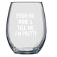 I'm Pretty Wine Glass