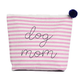 Ever Ellis Large Cosmetic Bag - Dog Mom