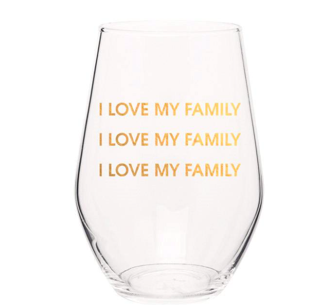 Chez Gagne I LOVE MY FAMILY Wine Glass