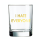 Chez Gagne I Hate Everyone Rocks Glass