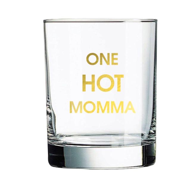Chez Gagne One Hot Momma Rocks Glass