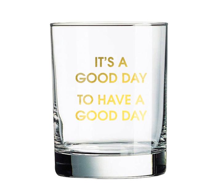Chez Gagne Good Day Rocks Glass