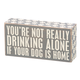 Primitives By Kathy Gray Box Sign - Drinking Alone Dog