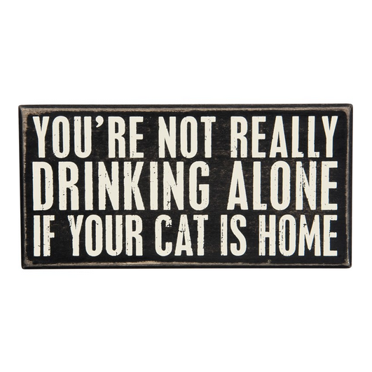 Primitives By Kathy Box Sign - Drinking Alone Cat