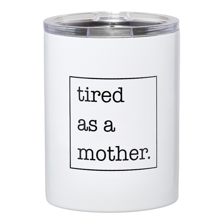 Creative Brands 12 oz Tumbler - Tired As A Mother