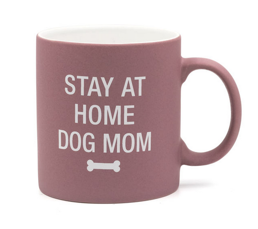 About Face Designs Stay At Home Dog Mom Mug