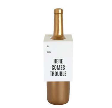 Chez Gagne Here Comes Trouble Wine Tag