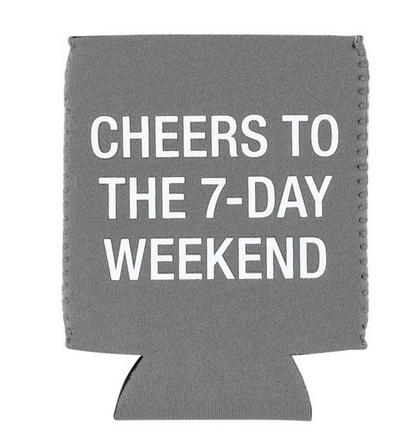 About Face Designs Cheers to the 7-Day Weekend Koozie