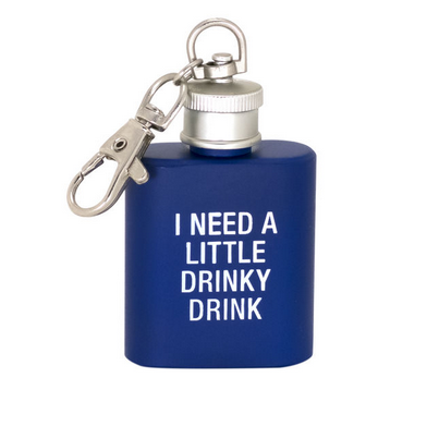 About Face Designs I Need a Little Drinky Drink Key Ring Flask