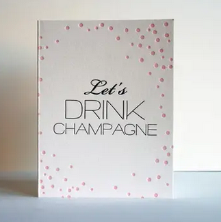 Steel Petal Press Let's Drink Champagne Card