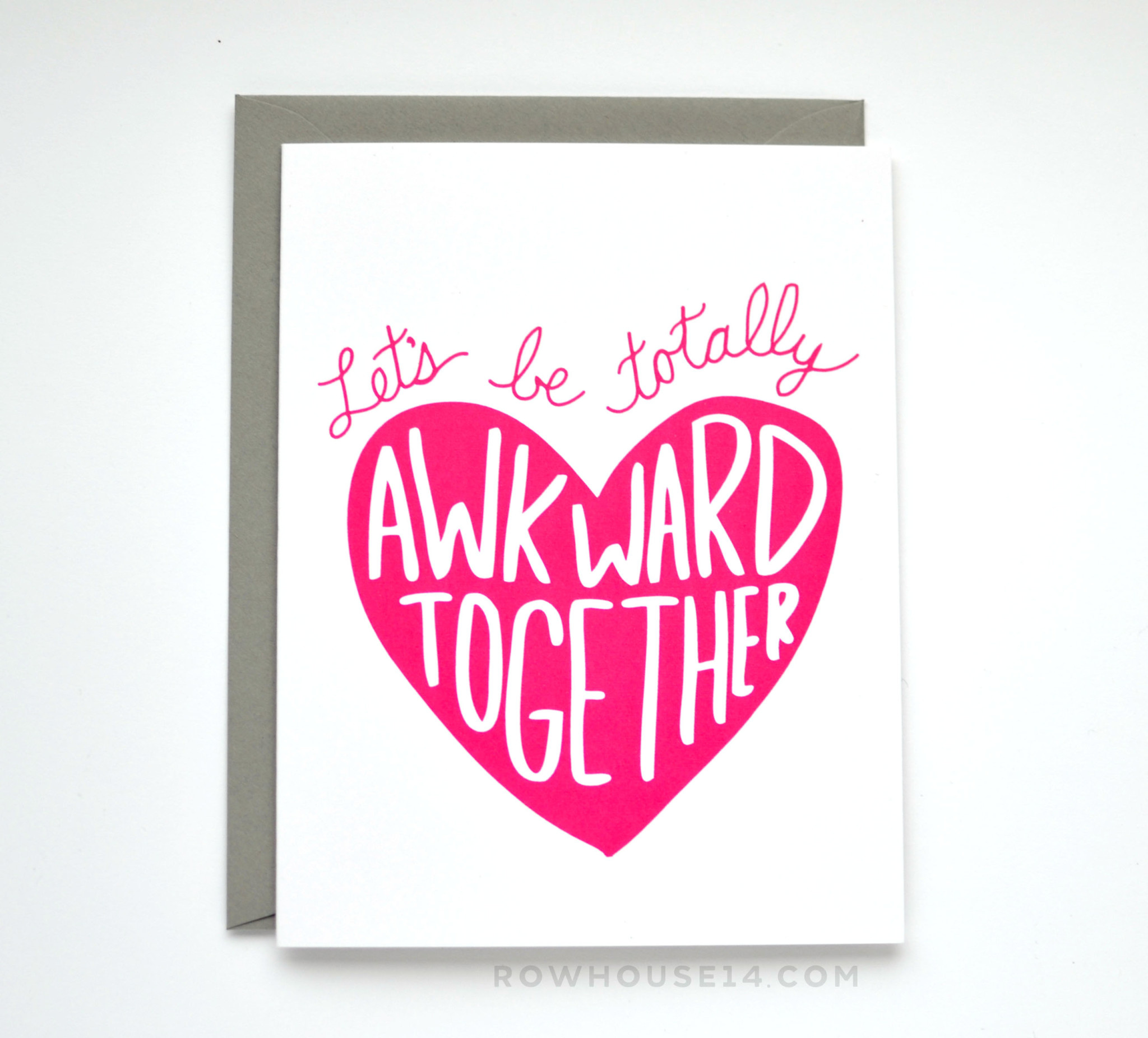 Row House 14 Awkward Together Valentines Day Card