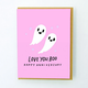 Egg Press Love You Boo Card
