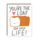 Egg Press Loaf You Card
