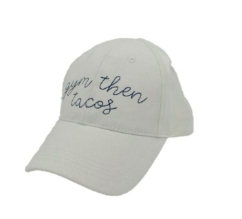 Ever Ellis Gym Then Tacos Hat