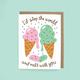 The Neighborgoods Melt the World Ice Cream Card