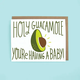 The Neighborgoods Holy Guacamole Baby Card