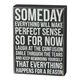 Primitives By Kathy Box Sign - Someday