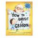 Penguin Randomhouse How To Babysit a Grandpa