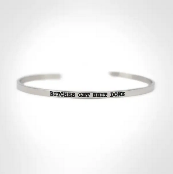TwistedWares Bitches Get Shit Done Bangle