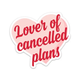 FUN CLUB Lover of Cancelled Plans Sticker