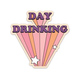 FUN CLUB Day Drinking Sticker