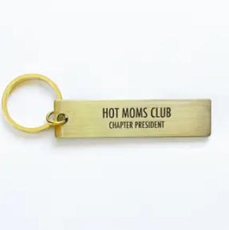 Pretty Alright Goods Key Tag Hot Mom's Club