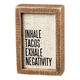 Primitives By Kathy Inhale Tacos - Inset Box Sign