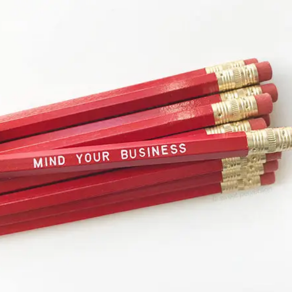 Sweet Perversion Mind Your Business Pencil