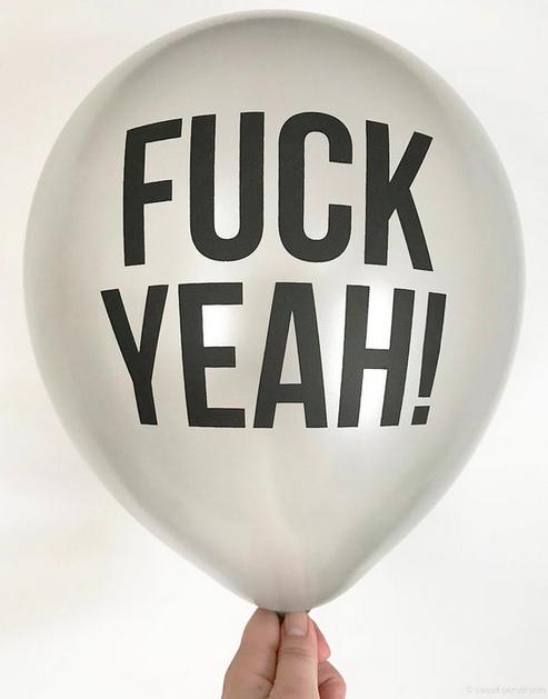 Sweet Perversion Fuck Yeah Balloons