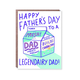 Egg Press Legendairy Dad Father's Day Card