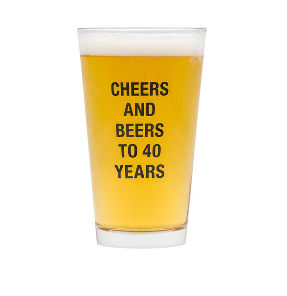 About Face Designs Cheers And Beers to 40 Years Pint Glass