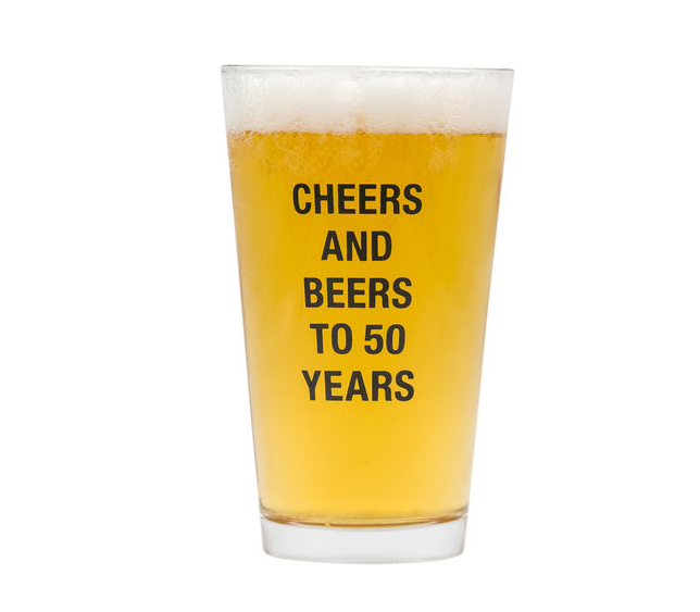 Cheers And Beers to 50 Years Pint Glass