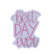 Lizzylovesletters Best Day Ever Sticker