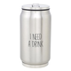 Creative Brands Stainless Steel Can - Need A Drink