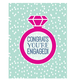 """Ann Page """"Congrats You're Engaged!"""" Greeting Card"""