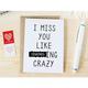 Honest AF Cards I Miss You like Crazy Card