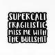 Honest AF Cards Supercali Fragilistic Sticker