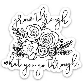 Saved By Grace Co. Grow Through What You Go Through Sticker
