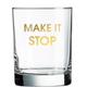 Chez Gagne Make It Stop Rocks Glass