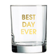 Chez Gagne Best Day Ever Rocks Glass