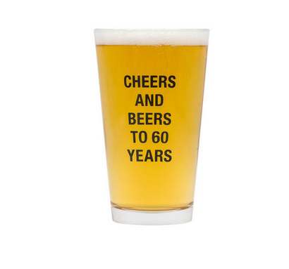 About Face Designs Cheers And Beers to 60 Years Pint Glass
