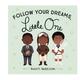 Hachette Follow Your Dreams, Little One Board Book