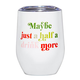 Creative Brands 12 oz Wine Tumbler - Half a Drink More
