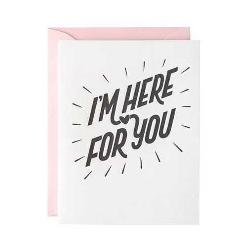 Paper Ephipanies I'm Here For You Card