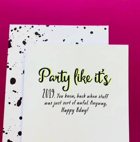 Paper Ephipanies Let's Party Like It's 2019 Birthday Card