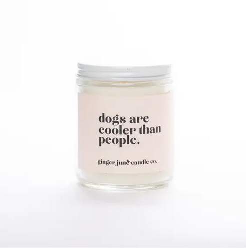 Ginger June Candle Co Dogs are Cooler Than People Candle